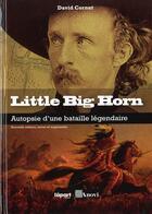 Couverture du livre « Little big horn ; autopsie d'une batalle légendaire » de David Cornut aux éditions L'a Part Buissonniere