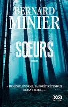 Couverture du livre « Soeurs » de Bernard Minier aux éditions Xo