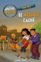 Couverture du livre « Le message caché » de Ron Roy aux éditions Rageot
