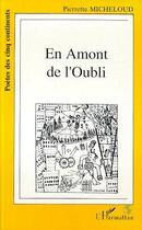 Couverture du livre « En Amont De L'Oubli » de Pierrette Micheloud aux éditions L'harmattan