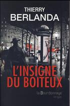 Couverture du livre « L'insigne du boiteux (2e édition) » de Thierry Berlanda aux éditions La Bourdonnaye
