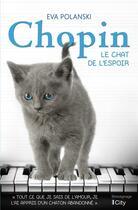 Couverture du livre « Chopin, le chat de l'espoir » de Eva Polanski aux éditions City