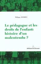 Couverture du livre « Le Pedagogue Et Les Droits De L'Enfant » de Philippe Meirieu aux éditions Tricorne