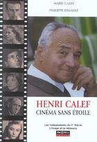 Couverture du livre « Henri Calef ; Cinema Sans Etoile » de Philippe Esnault et Marie Calef aux éditions Pilote 24