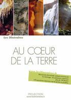 Couverture du livre « Au coeur de la terre » de Eric Fauguet aux éditions Projection