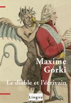 Couverture du livre « Le diable et l'écrivain » de Maxime Gorki aux éditions Lingva