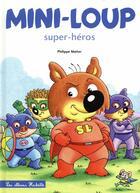 Couverture du livre « Mini-Loup super-héros » de Philippe Matter aux éditions Hachette Enfants