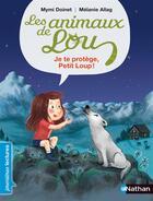 Couverture du livre « Les animaux de Lou ; je te protège, petit loup ! » de Melanie Allag et Mymi Doinet aux éditions Nathan