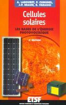 Couverture du livre « Les Cellules Solaires ; Energie Photovoltaique ; 3e Edition 2001 » de Anne Labouret aux éditions Dunod
