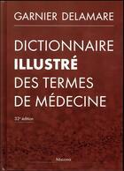 Couverture du livre « Dictionnaire illustré des termes de médecine (32e édition) » de Delamare Garnier aux éditions Maloine
