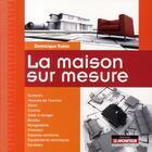 Couverture du livre « La maison sur mesure » de Dominique Rabin aux éditions Le Moniteur
