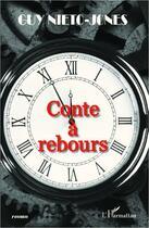 Couverture du livre « Conte à rebours » de Guy Nieto-Jones aux éditions L'harmattan