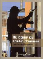 Couverture du livre « Au coeur du trafic d'armes ; des balkans aux banlieues » de Jean-Charles Antoine aux éditions Vendemiaire