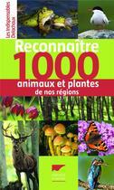 Couverture du livre « Reconnaître 1000 animaux et plantes de nos régions » de Collectif aux éditions Delachaux & Niestle