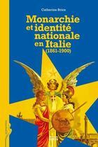 Couverture du livre « Monarchie et identité nationale en Italie (1860-1900) » de Catherine Brice aux éditions Ehess