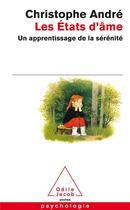 Couverture du livre « Les états d'âme ; un apprentissage de la sérénité » de Christophe Andre aux éditions Odile Jacob