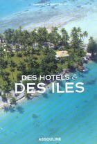 Couverture du livre « Des hôtels et des îles » de Francisca Matteoli aux éditions Assouline