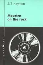 Couverture du livre « Meurtre on the rock » de Haymon Sylvia aux éditions Liana Levi