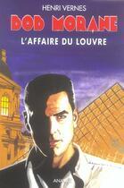Couverture du livre « Bob Morane ; l'affaire du Louvre » de Henri Vernes aux éditions Ananke