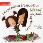 Couverture du livre « Ce qui arriva à Chloé et Mélina un jeudi après-midi » de Martine Latulippe aux éditions La Bagnole