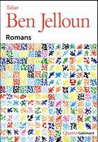 Couverture du livre « Romans » de Tahar Ben Jelloun aux éditions Gallimard
