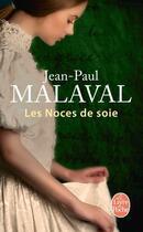 Couverture du livre « Les noces de soie t.1 » de Jean-Paul Malaval aux éditions Lgf