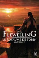 Couverture du livre « Le royaume de tobin ; l'intégrale t.2 » de Lynn Flewelling aux éditions J'ai Lu