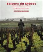 Couverture du livre « Saisons du Médoc ; une année à Sociando Mallet » de Jean-Luc Chapin aux éditions Confluences