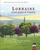 Couverture du livre « Lorraine d'un pays l'autre » de Patrice Greff aux éditions Gerard Louis