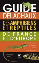 Couverture du livre « Guide Delachaux des amphibiens et reptiles de France et d'Europe » de Jeroen Speybroeck aux éditions Delachaux & Niestle