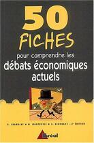 Couverture du livre « 50 Fiches Pour Comprendre Les Debats Economiques Actuels » de M Montousse et D Chamblay et G Renouard aux éditions Breal