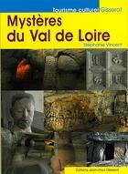 Couverture du livre « Mystères du Val de Loire » de Stephanie Vincent aux éditions Gisserot