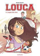 Couverture du livre « Louca T.4 ; l'espoir fait vivre » de Bruno Dequier aux éditions Dupuis