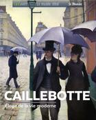 Couverture du livre « Caillebotte ; éloge de la modernité parisienne » de Sylvie Girard-Lagorce aux éditions Geo Art