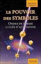 Couverture du livre « Le pouvoir des symboles ; ondes de forme et clés d'activation » de Dominique Coquelle aux éditions Trajectoire