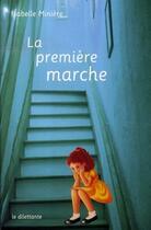 Couverture du livre « La première marche » de Isabelle Miniere aux éditions Le Dilettante