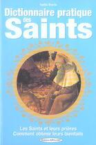 Couverture du livre « Dictionnaire pratique des saints » de Emilie Bonvin aux éditions Exclusif