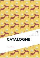 Couverture du livre « Catalogne » de Raphael Minder aux éditions Nevicata