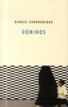 Couverture du livre « Dominos » de Gabriel Bergounioux aux éditions Champ Vallon