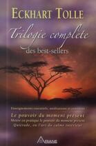 Couverture du livre « Trilogie complète des best-sellers » de Eckhart Tolle aux éditions Ariane