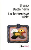 Couverture du livre « La Forteresse Vide » de Bruno Bettelheim aux éditions Gallimard