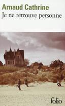 Couverture du livre « Je ne retrouve personne » de Arnaud Cathrine aux éditions Gallimard