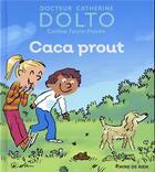 Couverture du livre « Caca prout » de Catherine Dolto et Colline Faure-Poiree aux éditions Gallimard-jeunesse