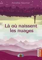 Couverture du livre « La où naissent les nuages » de Annelise Heurtier aux éditions Casterman