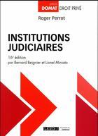 Couverture du livre « Institutions judiciaires (16e édition) » de Bernard Beignier et Roger Perrot et Lionel Miniato aux éditions Lgdj