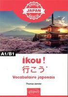 Couverture du livre « Ikou! - * vocabulaire japonais » de Janvier Thomas aux éditions Ellipses Marketing