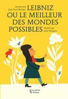 Couverture du livre « Leibniz ou le meilleur des mondes possibles » de Julia Wauters et Jean-Paul Mongin aux éditions Petits Platons