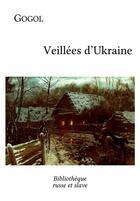 Couverture du livre « Veillées d'Ukraine » de Nicolas Gogol aux éditions Bibliotheque Russe Et Slave