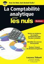 Couverture du livre « La comptabilité analythique pour les nuls » de Laurence Thibault-Le Gallo aux éditions First