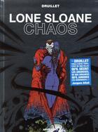 Couverture du livre « Lone Sloane ; chaos (édition .2012) » de Philippe Druillet aux éditions Drugstore